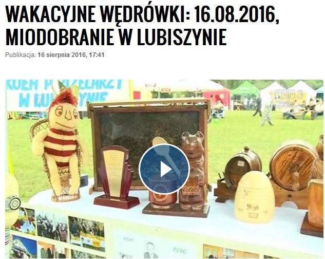 TVP3 - Wakacyjne wędrówki: 16.08.2016, Miodobranie wLubiszynie.